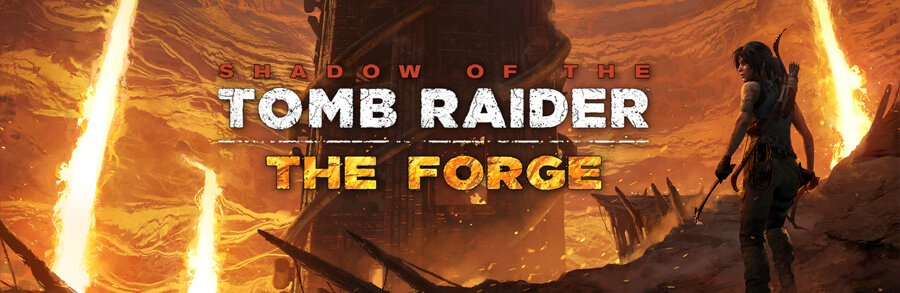 Shadow of the Tomb Raider : Son premier DLC « La Forge » est disponible