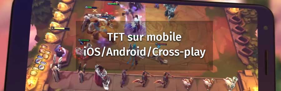 ban_article_tft_mobile_ios_android_crossplay_set2