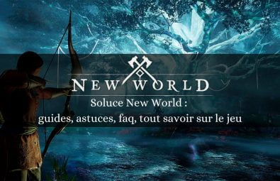 article_soluces_guides_astuces_faq_new_world